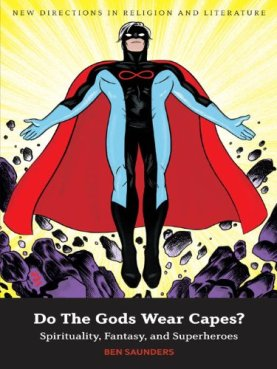 Do the Gods Wear Capes? by Ben Saunders